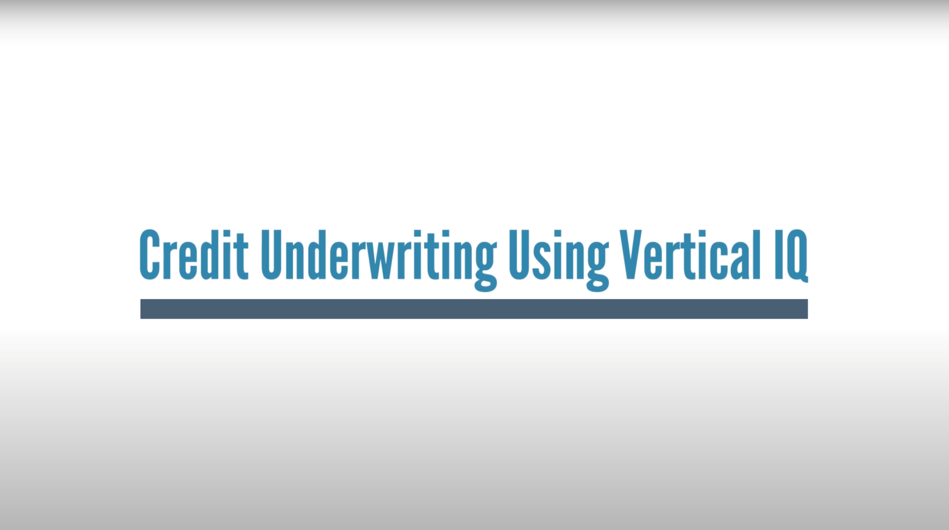 Credit Underwriting Using Vertical IQ